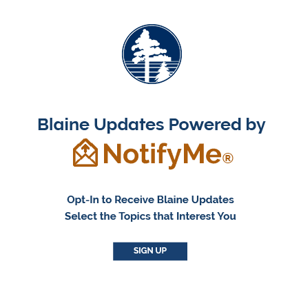 Blaine Updates Powered by Notify Me